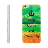 Tenký gumový kryt pro Apple iPhone 6 / 6S - Keep Calm and Dream Big
