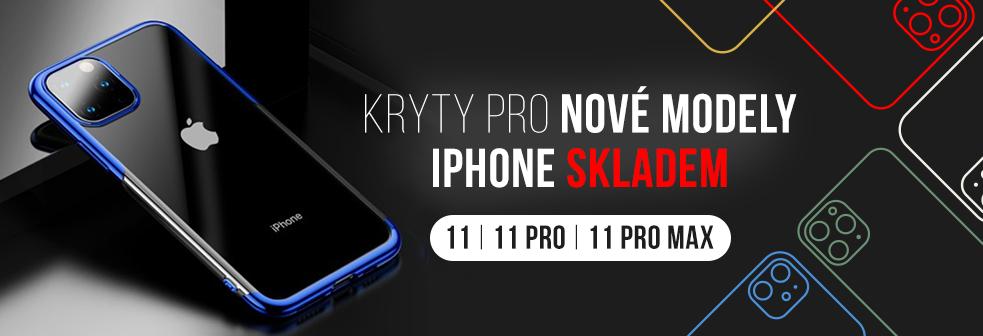 Kryty pro nove modely iPhone 11, 11 Pro, 11 Pro Max